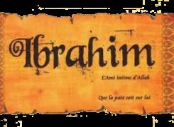 Histoires du Prophète IBRAHIM – ABRAHAM (alayhi salam)