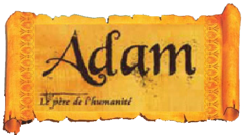 Histoires du Prophète ADAM (alayhi salam)