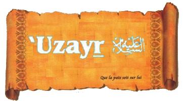 Histoires du Prophète UZAYR (alayhi salam)